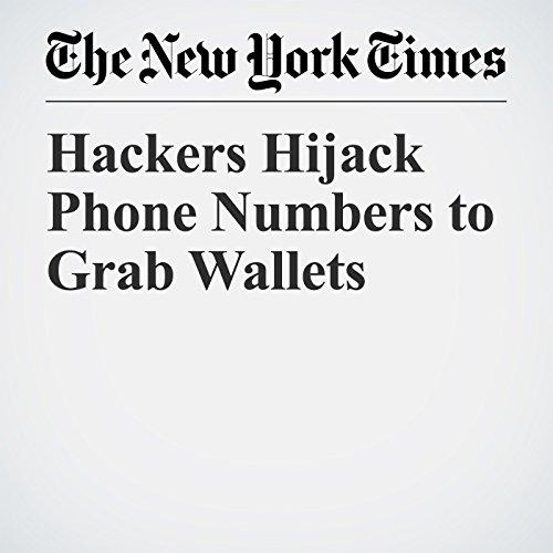 Hackers Hijack Phone Numbers to Grab Wallets copertina