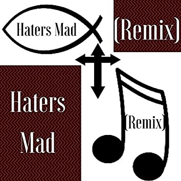 Haters Mad (Remix)