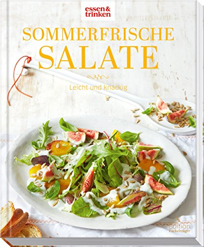 Sommerfrische Salate - Leicht und knackig: essen & trinken
