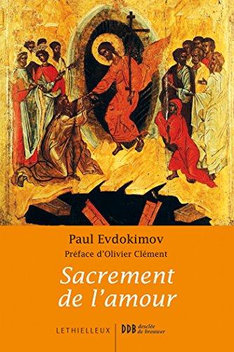 Sacrement de l'amour: Le mystère conjugal à la lumière de la tradition orthodoxe
