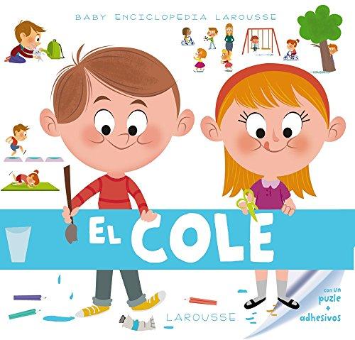 Baby enciclopedia. El cole Larousse - Infantil / Juvenil