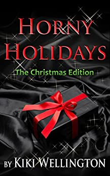 Horny Holidays (The Christmas Edition) by [Kiki Wellington]