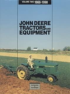 John Deere Tractors and Equipment, Vol 2, 1960-1990 (John Deere Tractors & Equipment, 1960-1990)