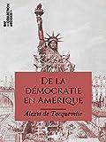 De la démocratie en Amérique - Format Kindle - 9782346135318 - 3,99 €