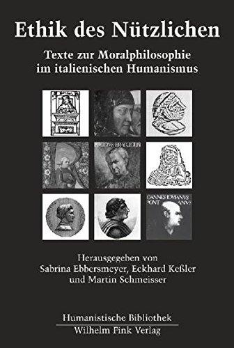 Ethik des Nützlichen. Texte zur Moralphilosophie im italienischen Humanismus (Humanistische Bibliothek Reihe II: Texte)