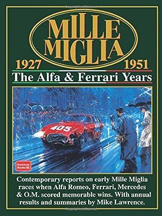 Mille Miglia 1927-1951: The Alfa And Ferrari Years