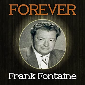 Forever Frank Fontaine