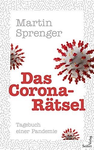 Das Corona-Rätsel: Tagebuch einer Pandemie