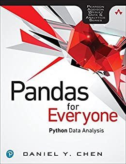 Pandas for Everyone: Python Data Analysis (Addison-Wesley Data & Analytics Series) by [Chen Daniel Y.]