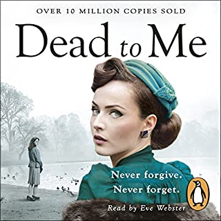 Dead to Me                   By:                                                                                                                                 Lesley Pearse                               Narrated by:                                                                                                                                 Eve Webster                      Length: 12 hrs and 50 mins     490 ratings     Overall 4.4
