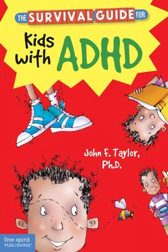 The Survival Guide for Kids with ADHD (Survival Guides for Kids)