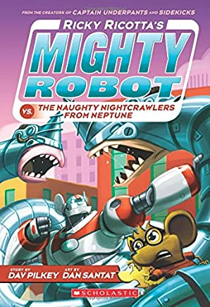 Ricky Ricotta's Mighty Robot vs. the Naughty Night Crawlers from Neptune (Book 8)