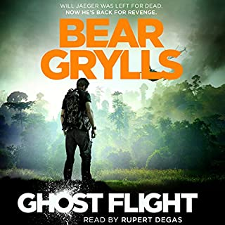 Ghost Flight                   By:                                                                                                                                 Bear Grylls                               Narrated by:                                                                                                                                 Rupert Degas                      Length: 13 hrs and 58 mins     689 ratings     Overall 4.5