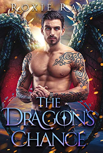 The Dragon's Chance: A Dragon Shifter Romance (Bluewater Dragons Book 4)