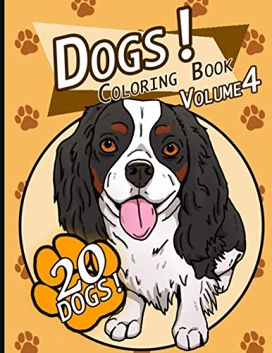 Dogs!: Coloring Book Volume 4 (Dogs! Coloring Books Series)