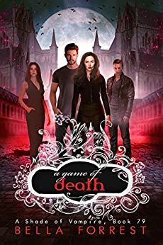 A Shade of Vampire 79: A Game of Death by [Bella Forrest]