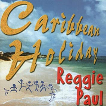 Caribbean Holiday Reggie Paul