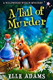 A Tail of Murder (A Wildwood Witch Mystery Book 1) (Kindle Edition)