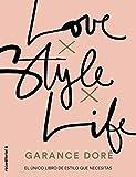 Love. Style. Life (No Ficción) (Spanish Edition)