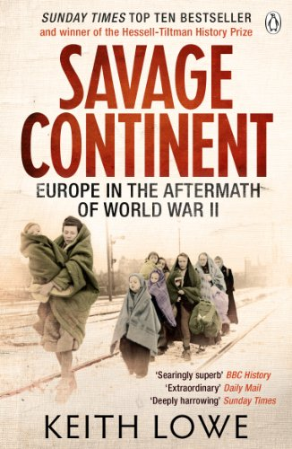 Savage Continent: Europe in the Aftermath of World War II (English Edition)
