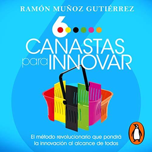 Seis canastas para innovar [Six Baskets to Innovate] cover art