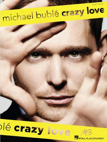 Michael Buble - Crazy Love Songbook (PIANO, VOIX, GU) (English Edition)