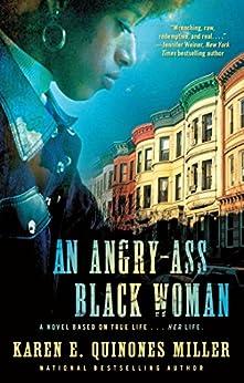 An Angry-Ass Black Woman by [Karen E. Quinones Miller]