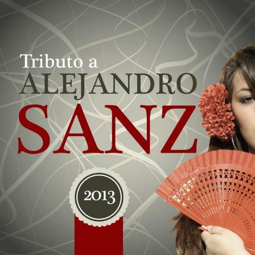 Tributo a Alejandro Sanz 2013
