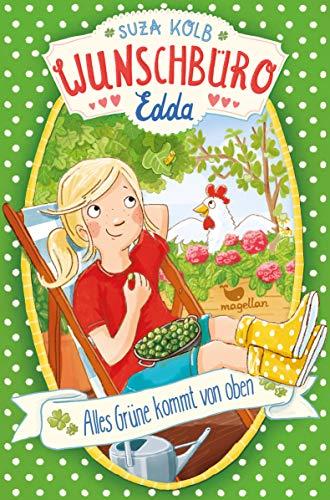 Wunschbüro Edda - Alles Grüne kommt von oben - Band 3