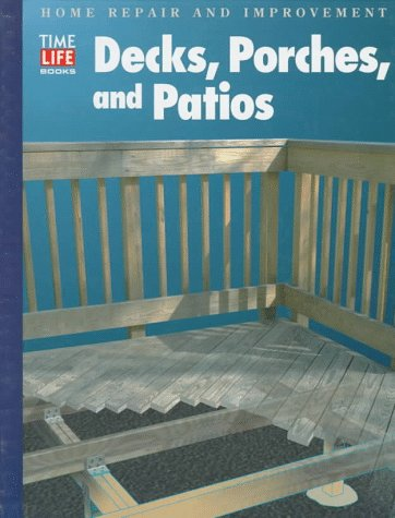 Decks, Porches, and Patios (Home Repair and Improvement, Updated Series)