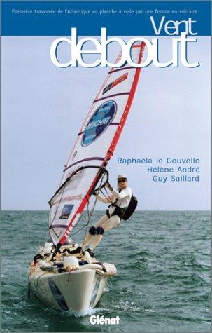 Vent debout: Première traversée de l'Atlantique en planche à voile par une femme en solitaire