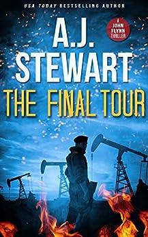 The Final Tour (John Flynn Thrillers Book 1) by [A.J. Stewart]