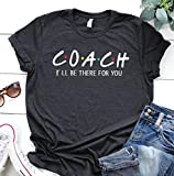 Coach shirt, I'll be there for you, Friends theme shirt, Football coach shirt, Basketball coach shirt, Coach gift, Soccer coach, Sport shirt