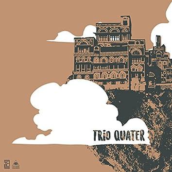 Trio Quater