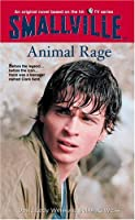Smallville #4: Animal Rage