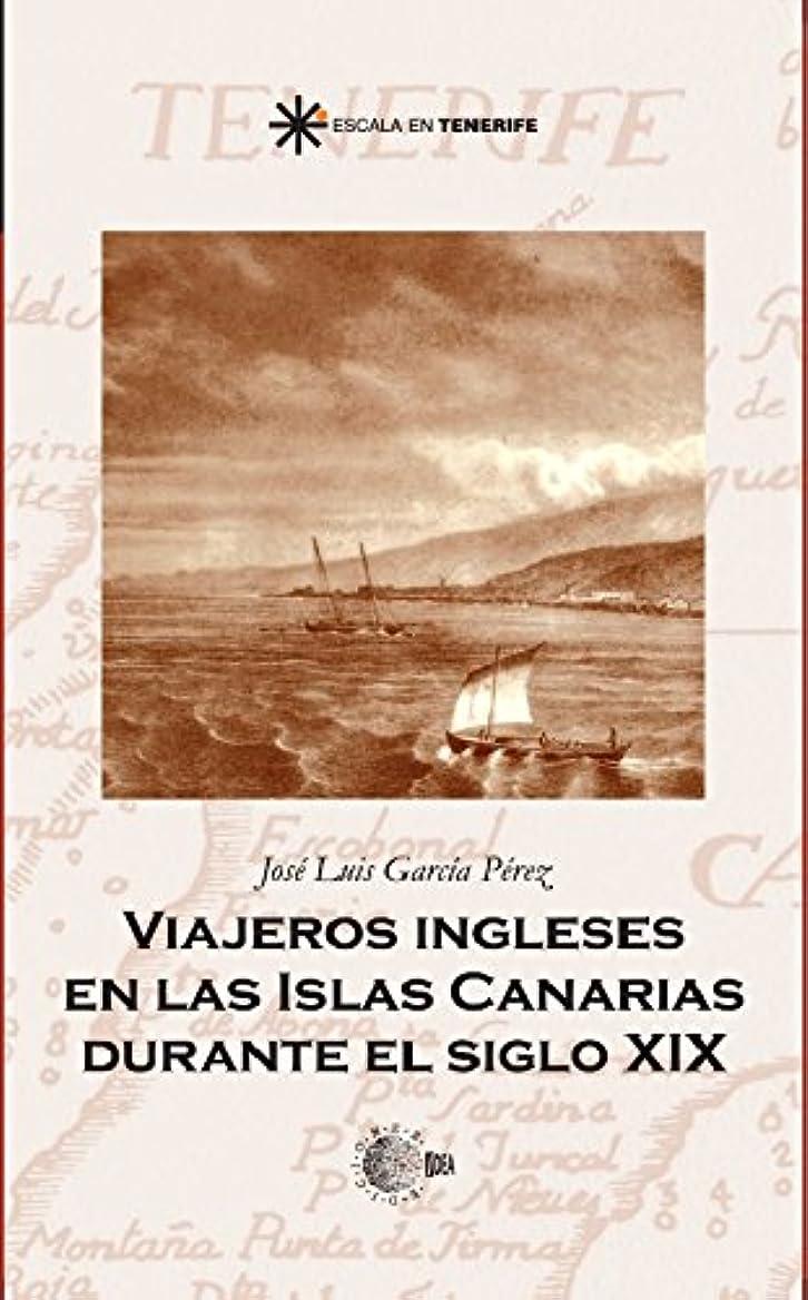 バンジージャンプ膨張する目に見えるViajeros ingleses en las islas canarias durante el siglo xix (Escala en Tenerife) (Spanish Edition)