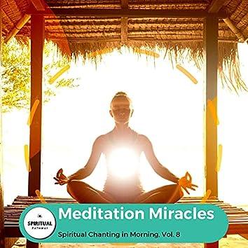 Meditation Miracles - Spiritual Chanting In Morning, Vol. 8