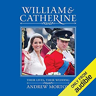 William & Catherine: Their Lives, Their Wedding                   By:                                                                                                                                 Andrew Morton                               Narrated by:                                                                                                                                 Phyllida Nash                      Length: 3 hrs and 49 mins     3 ratings     Overall 4.3
