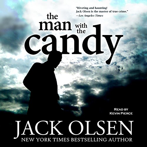 The Man with the Candy                   By:                                                                                                                                 Jack Olsen                               Narrated by:                                                                                                                                 Kevin Pierce                      Length: 7 hrs and 27 mins     357 ratings     Overall 4.2
