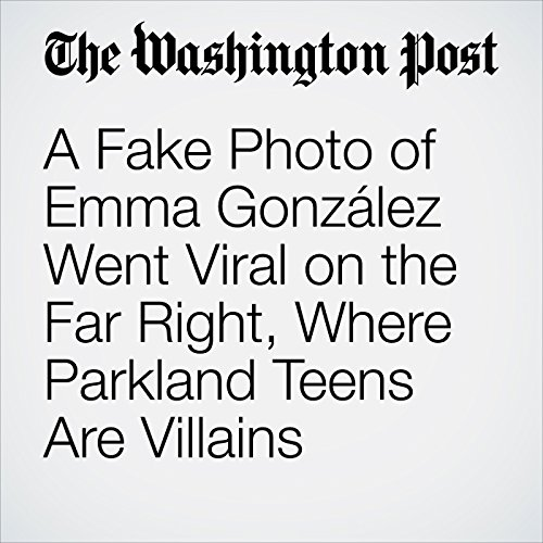 A Fake Photo of Emma González Went Viral on the Far Right, Where Parkland Teens Are Villains copertina