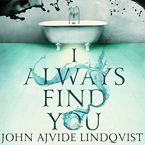 I Always Find You                   By:                                                                                                                                 John Ajvide Lindqvist                               Narrated by:                                                                                                                                 Richard Burnip                      Length: 11 hrs and 37 mins     3 ratings     Overall 2.0