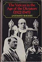 The Vatican in the Age of the Dictators, 1922-1945