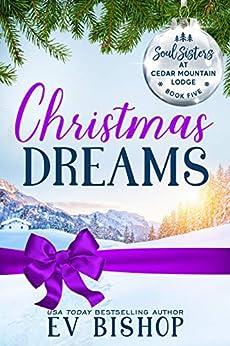 Christmas Dreams (Soul Sisters at Cedar Mountain Lodge Book 5) by [Ev Bishop, Tammy L.  Grace, Violet  Howe, Judith  Keim, Tess Thompson]