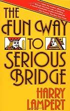 The Fun Way to Serious Bridge