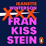Frankissstein     A Love Story              By:                                                                                                                                 Jeanette Winterson                               Narrated by:                                                                                                                                 John Sackville,                                                                                        Perdita Weeks,                                                                                        Harrison Knights                      Length: 7 hrs and 10 mins     1 rating     Overall 5.0