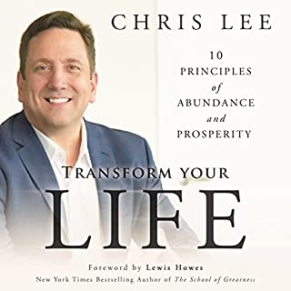 Transform Your Life: 10 Principles of Abundance and Prosperity                   Written by:                                                                                                                                 Chris Lee                               Narrated by:                                                                                                                                 Christopher Sadler Lee                      Length: 2 hrs and 49 mins     1 rating     Overall 2.0