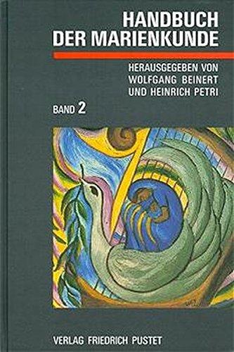 Handbuch der Marienkunde, in 2 Bdn., Bd.2, Gestaltetes Zeugnis, Gläubiger Lobpreis: Band 2: Gestaltetes Zeugnis - Gläubiger Lobpreis