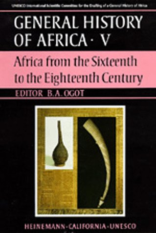 UNESCO General History of Africa, Vol. V: Africa from the Sixteenth to the Eighteenth Century