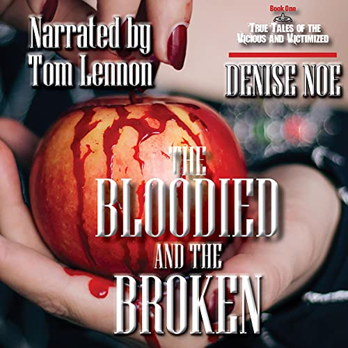 The Bloodied and the Broken Audiobook By Denise Noe cover art