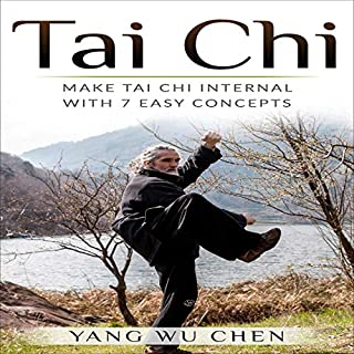 Tai Chi: Make Tai Chi Internal with 7 Easy Concepts cover art